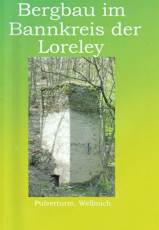 """Bergbau im Bannkreis der Loreley"""